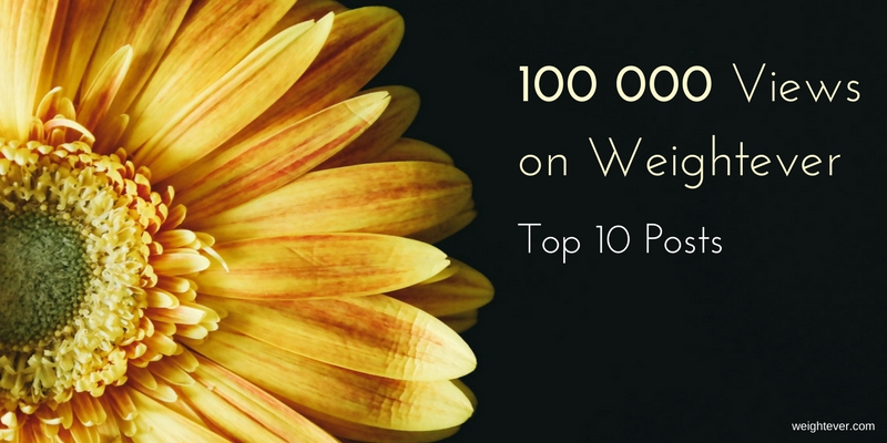 100 000 views on Weightever - top 10 posts