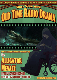 The Alligator Menace - Episode 1 of our Pulp Adventure Serial