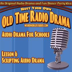 Scripting Audio Drama – Audio Drama For Schools Lesson 06