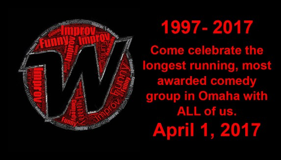 Come celebrate the longest running, most awarded comedy group in Omaha with ALL of us. April 1, 2017
