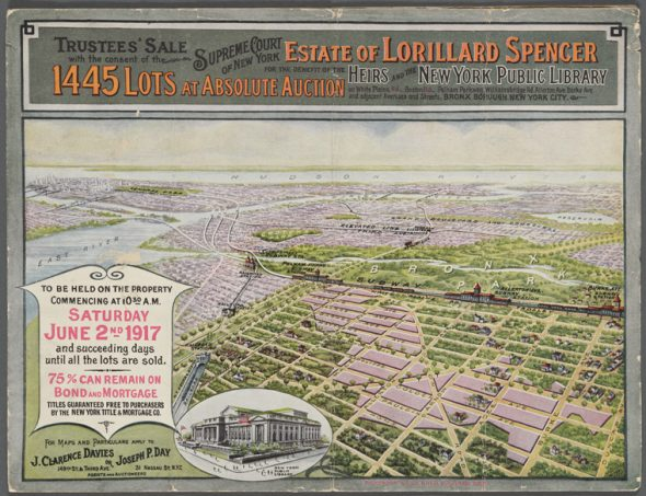 """Advertisement of the Lorillard Estate Auction/Image Courtesy: Lionel Pincus and Princess Firyal Map Division, The New York Public Library. """"Trustees' Sale with the consent of the Supreme Court of New York. Estate of Lorillard Spencer for the Benefit of the Heirs and the New York Public Library. 1445 Lots at Absolute Auction on White Plains Rd., Boston Rd, Pelham Parkway, Williamsbridge Rd, Allerton Ave, Burke Ave, and Adjacent Avenues & streets, Bronx Borough New York City"""" The New York Public Library Digital Collections. 1917-06-02. http://digitalcollections.nypl.org/items/ff631220-69cb-0131-3cab-58d385a7bbd0"""