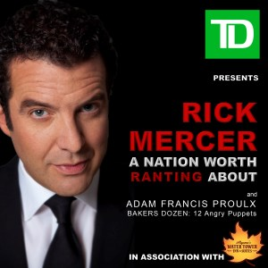Rick Mercer A Nation Worth Ranting About and Adam Francis Proulx Bakers Dozen 12 Angry Puppets