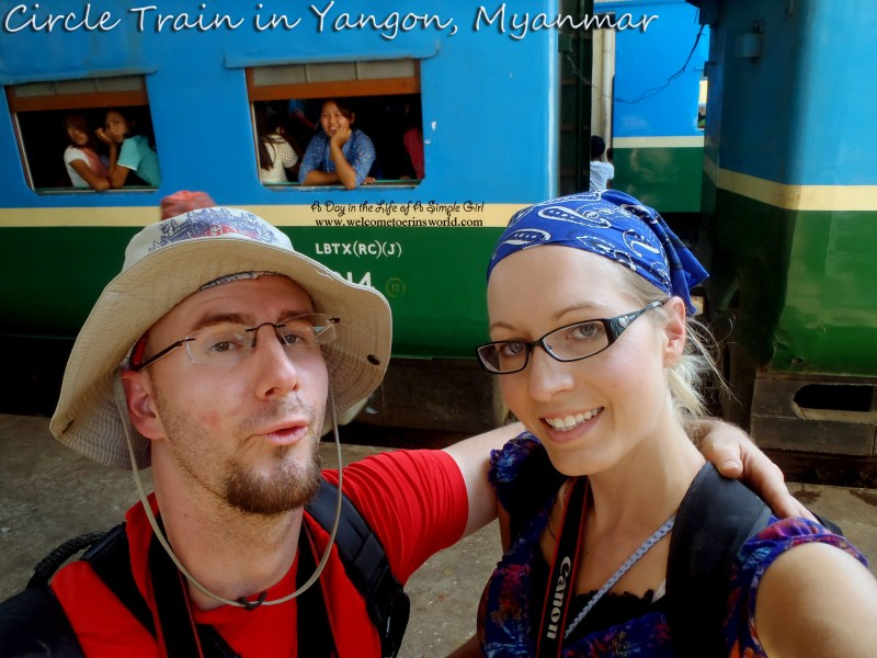 Selfies Through Asia | Riding the Circle Train in Yangon, Myanmar (Rangoon, Burma) | www.welcometoerinsworld.com