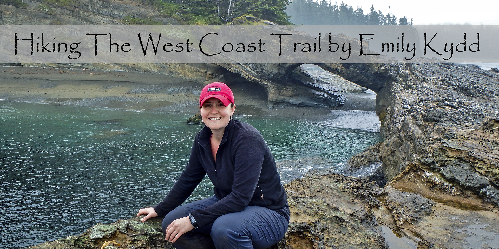 GUEST POST: Hiking The West Coast Trail by Emily Kydd