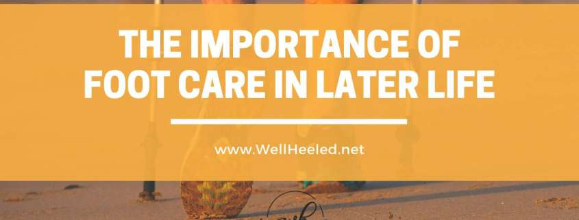 the importance of foot care in later life