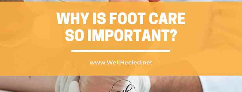 why is foot care so important