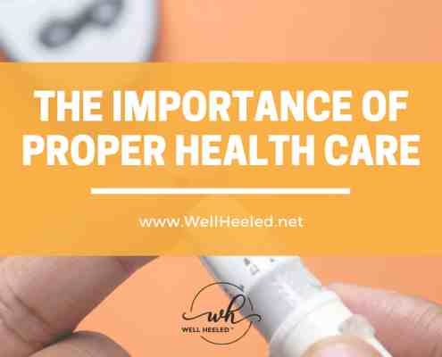 the importance of proper health care