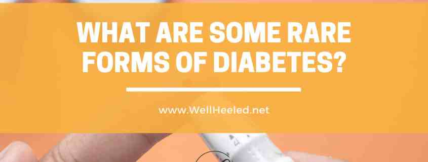 what are some rare forms of diabetes?