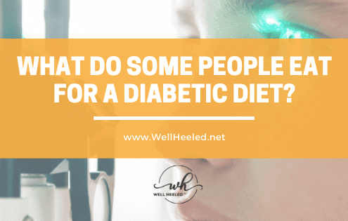 What do Some People Eat for a Diabetic Diet?