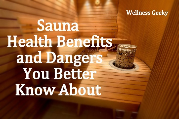 Sauna Health Benefits and Dangers You Better Know About
