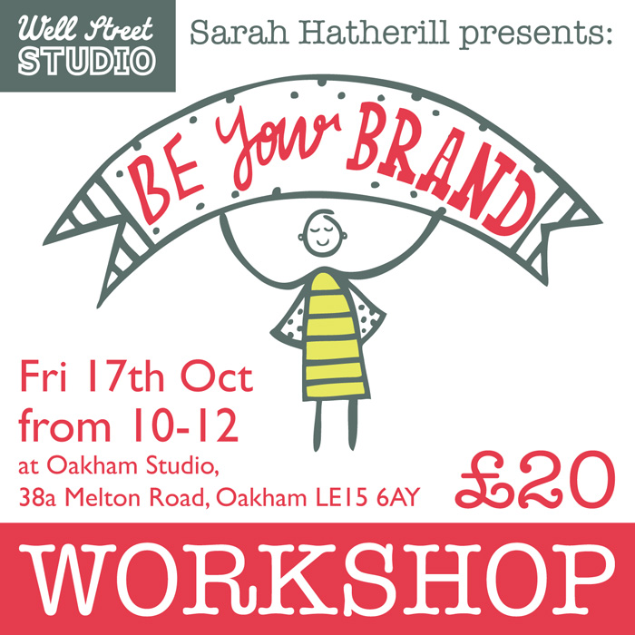 Be Your Own Brand Workshop Well Street Studio