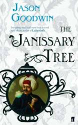 THE JANISARRY TREE by JASON GOODWIN