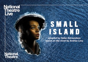 NT Live: Small Island