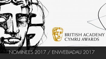British Academy Cymru Awards The Nominations Are Out
