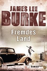 Buch Cover - Fremdes Land von James Lee Burke, Rechte bei Heyne Hardcore