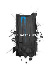 The Shattering - Beginn