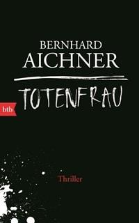 Buchcover - Totenfrau von Bernhard Aichner, Rechte bei btb