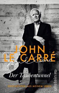 Der Taubentunnel: Geschichten aus meinem Leben von John le Carré , Rechte bei Ullstein Verlag