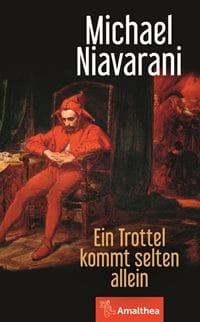 Ein Trottel kommt selten allein von Michael Niavarani, Rechte bei Amalthea Signum