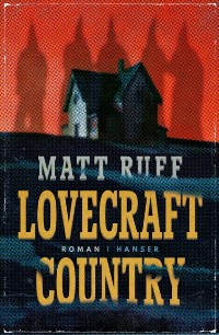 Lovecraft Country von Matt Ruff, Rechte bei Carl Hanser Verlag