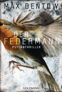 Der Federmann - Ein Fall für Nils Trojan - Band 1 von Max Bentow, Rechte bei Goldmann