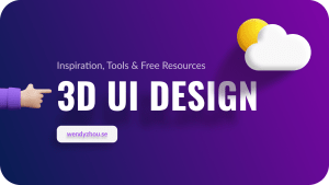 3D UI Design – Inspiration, Tools & Free Resources