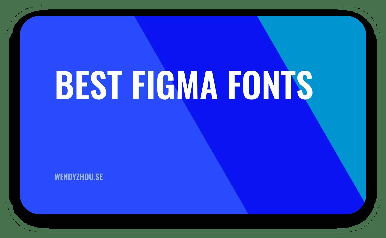 Best Figma Fonts | Find Modern Google UI Fonts
