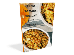 FREE Cookbook – 13 Easy to Make Holiday Side Dishes