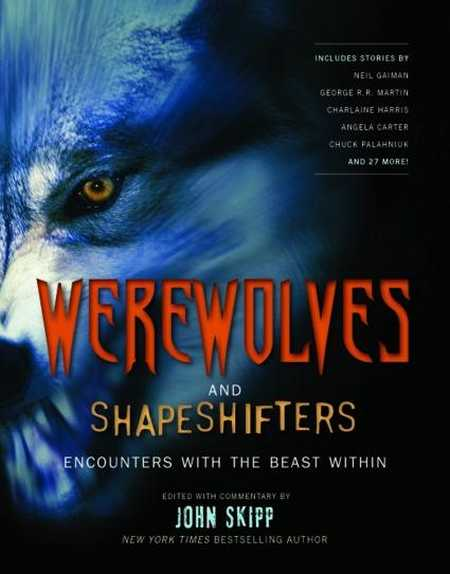 5 Ferocious and Howl-Worthy Werewolf Anthologies | Werewolves