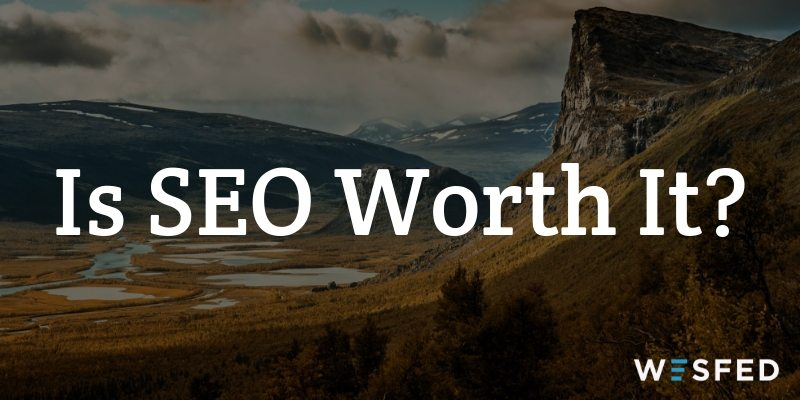 Is SEO worth it in 2019?