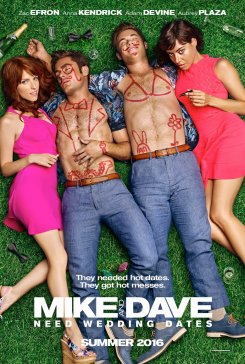 """Film poster from the new upcoming comedy from 20th Century Fox """"Mike and Dave Need Wedding Dates"""" starring Zac Efron, Adam Devine, Anna Kendrick, and Aubrey Plaza. Source: twitter.com/mikeanddave"""