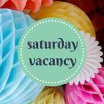 Saturday Vacaqncy at Rainbows and Lemondrops
