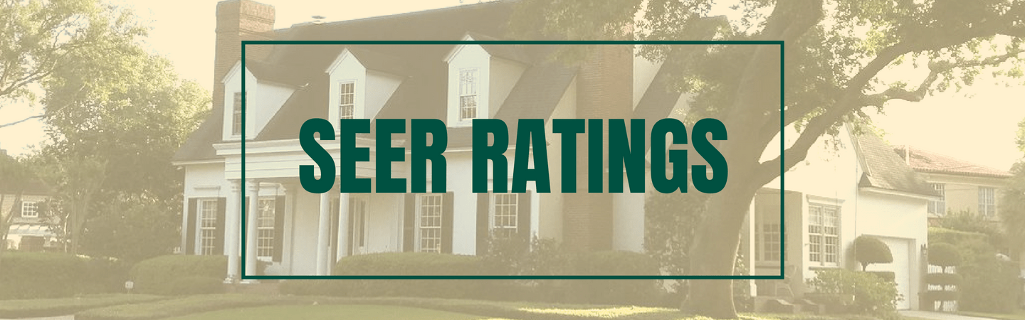 What Are SEER Ratings and Why Are They Important?