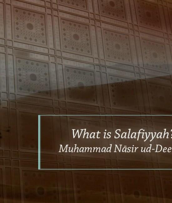 What is Salafiyyah? | Imām Muhammad Nāsir ud-Dīn Al-Albānī