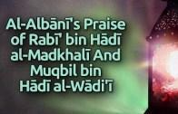 Shaykh Al-Albānī praises and defends Shaykh Rabī' bin Hādī Al-Madkhalī & Shaykh Muqbil bin Hādī Al-Wādi'ī