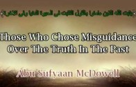 Those Who Chose Misguidance Over the Truth In The Past | Abu Sufyaan McDowell