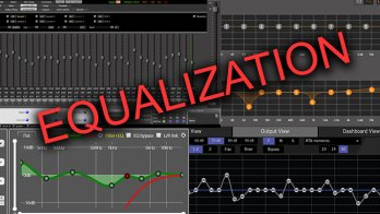 DSP 101 – Proper Equalization Ensures Great Sound