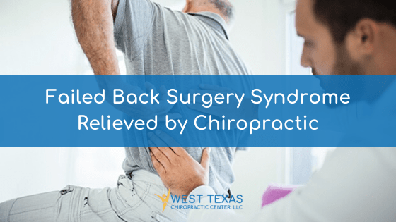 Failed Back Surgery Syndrome Relieved by Chiropractic