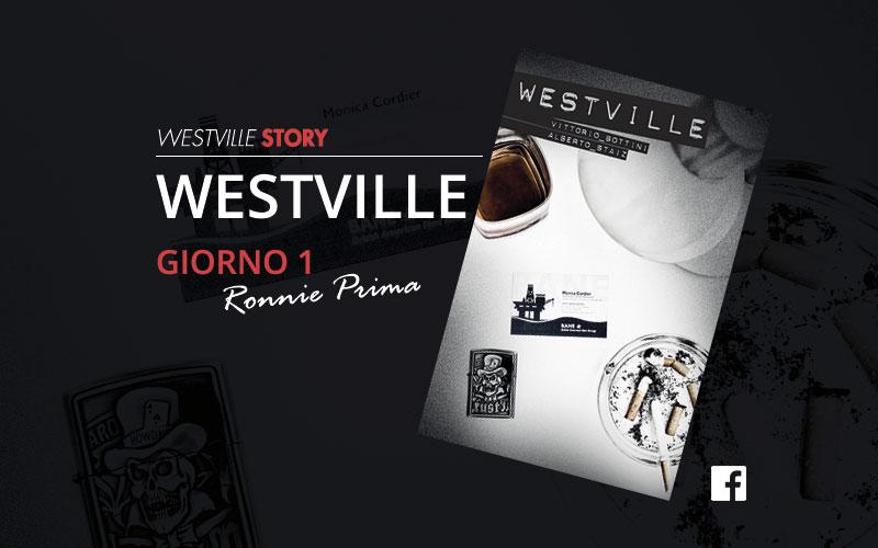 Westville Story – Giorno 1 – Ronnie Prima