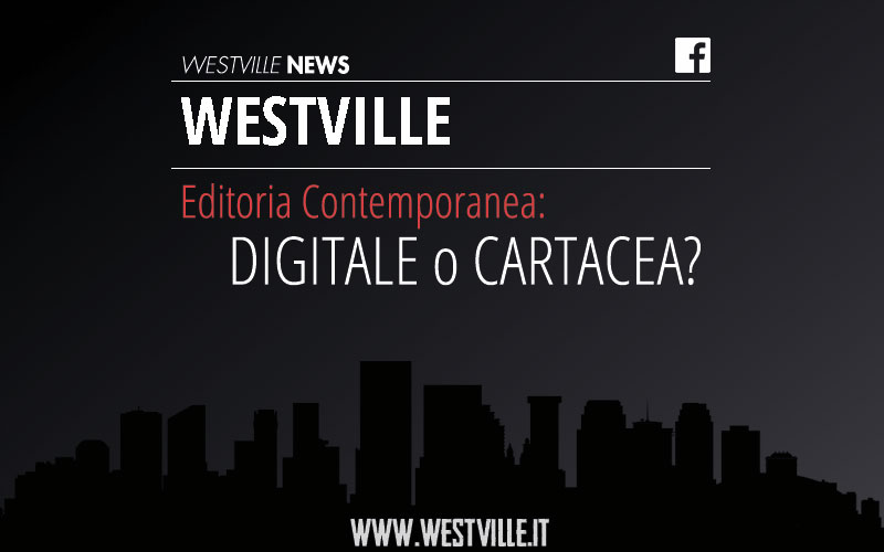 Editoria contemporanea: business digitale o cartaceo?