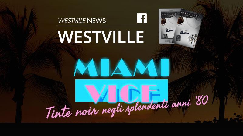 Miami Vice: tinte noir negli splendenti anni '80