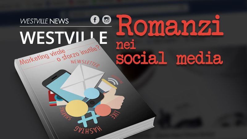 Il romanzo nei social media, marketing virale o sforzo inutile?
