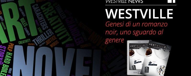 Genesi di un romanzo noir   Westville News Blog