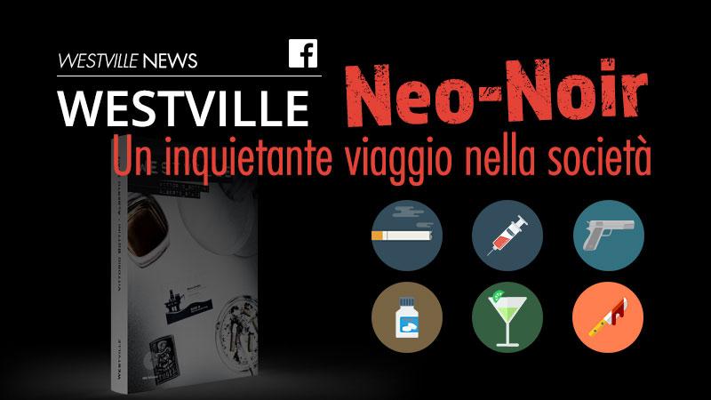 Neo-Noir, un inquietante viaggio nella società