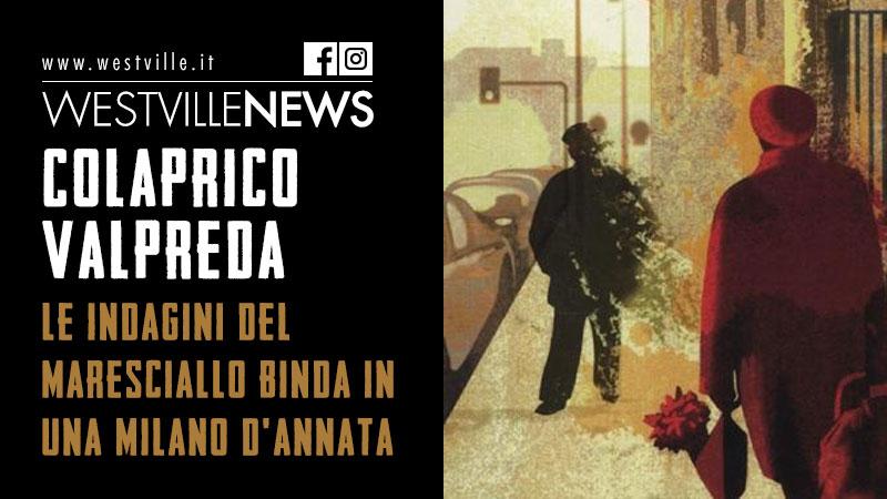 Colaprico e Valpreda: le indagini del maresciallo Binda in una Milano d'annata