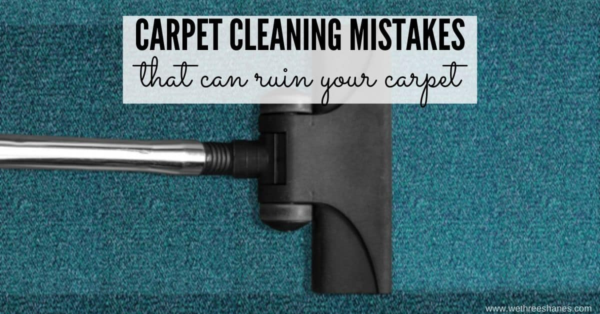 12 Carpet Cleaning Mistakes You Should Avoid