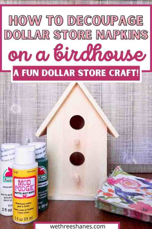 Learn how to decoupage a birdhouse with napkins. It's a fun spring and summer decor craft for less. | We Three Shanes