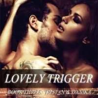 総合評価5星:Lovely Trigger: Tristan & Danika #3
