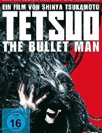 Tetsuo – The Bullet Man