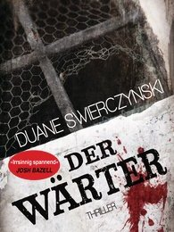 Duane Swierczynski Der Wärter (Heyne)